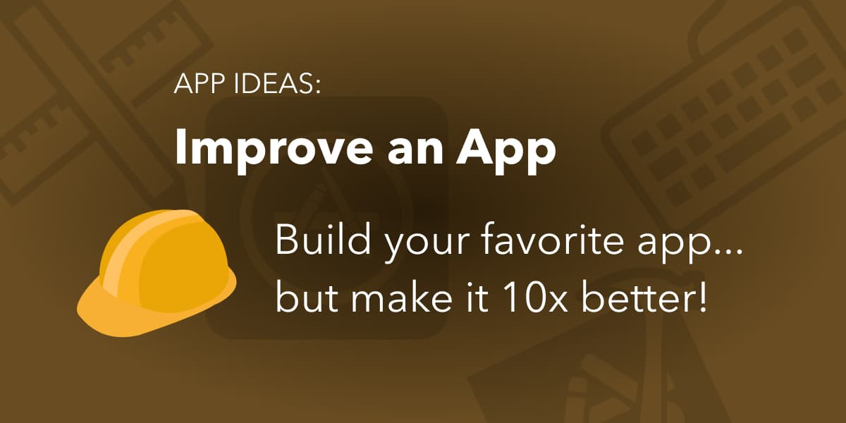 App Ideas - Improve an app